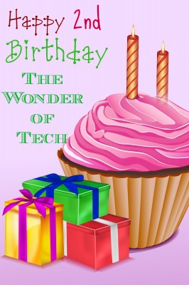 Happy 2nd Birthday to The Wonder of Tech!