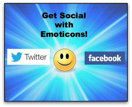 Get Social with Emoticons on Twitter and Facebook!