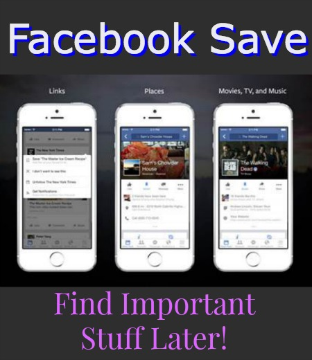 Facebook's New Save Feature -- Find Important Stuff Later!