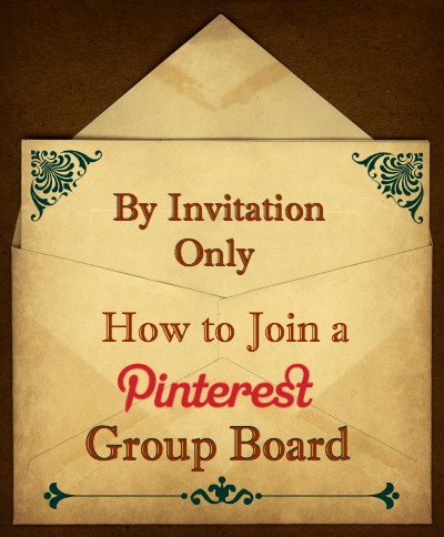 Invitation Only Group Pinterest Board