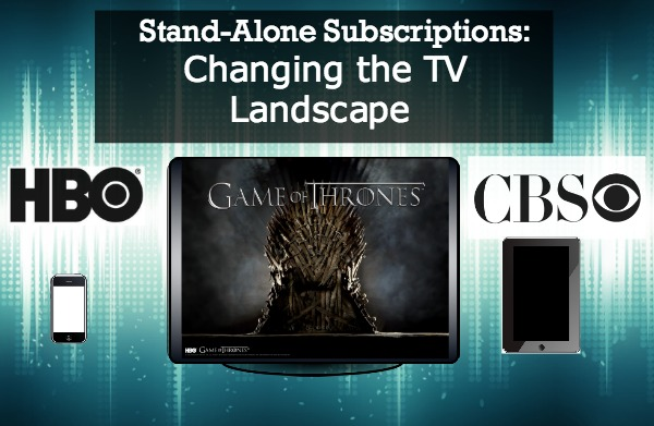 HBO and CBS: Stand-Alone Subscriptions Changing the TV Landscape