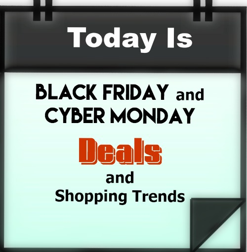 Black Friday and Cyber Monday Deals and Shopping Trends
