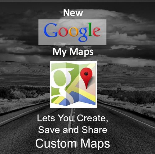 New Google My Maps Lets You Create, Save and Share Custom Maps