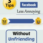 3 Tips to Make Facebook a Lot Less Annoying -- Without Unfriending Anyone