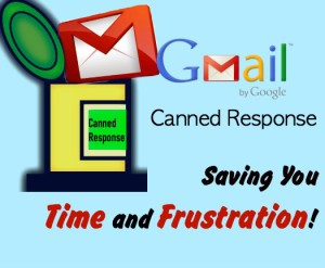 Gmail Canned Response – Saving You Time and Frustration!