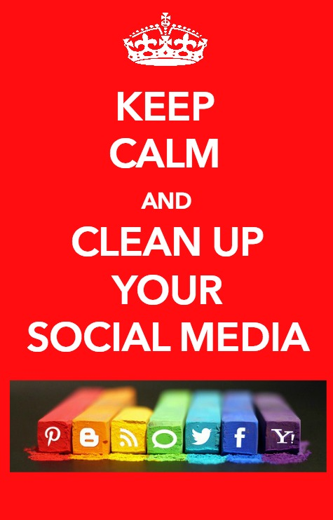 Keep calm and clean up your social media