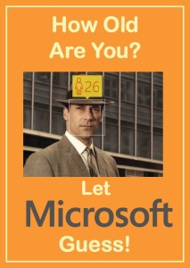 How Old Are You? Let Microsoft Guess!