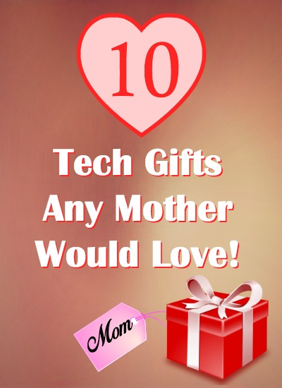 Tech Gifts Mothers Day