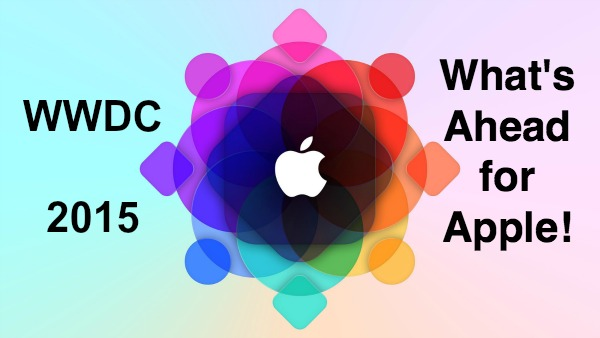 WWDC 2015 — What's Ahead for Apple