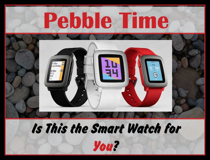 Pebble Time — Is This the Smartwatch for You?