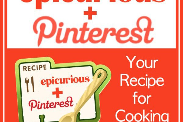Epicurious + Pinterest = Your Recipe for Cooking Success!