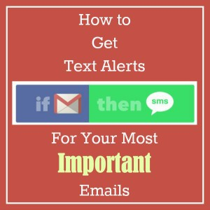 How to Get Text Alerts for Your Most Important Emails