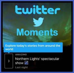 Moments – A New Way to Make the Most of Twitter