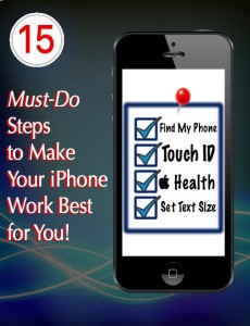 15 Must-Do Steps to Make Your iPhone Work Best for You!