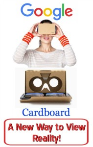 Google Cardboard – A New Way to View Reality!