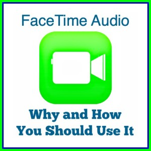 FaceTime Audio – Why and How You Should Use It