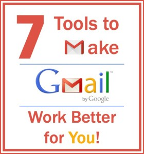7 Tools to Make Gmail Work Better for You