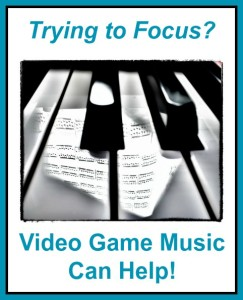 Trying to Focus? Video Game Music Can Help!