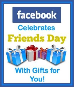 Facebook Celebrates Friends Day with Treats for You