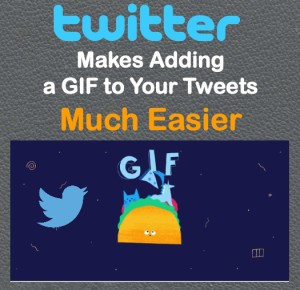 Twitter Makes Adding a GIF to Your Tweets Much Easier
