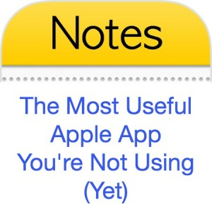 Notes – The Most Useful Apple App You're Not Using (Yet)