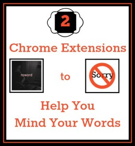 2 Chrome Extensions to Help You Mind Your Words