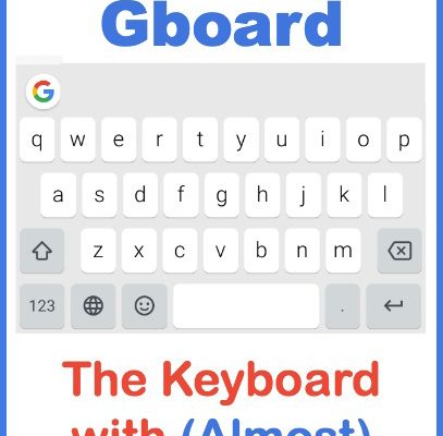Gboard: The Keyboard with (Almost) Everything You Could Want