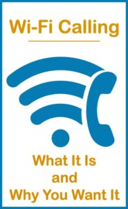 Wi-Fi Calling: What It Is and Why You Want It