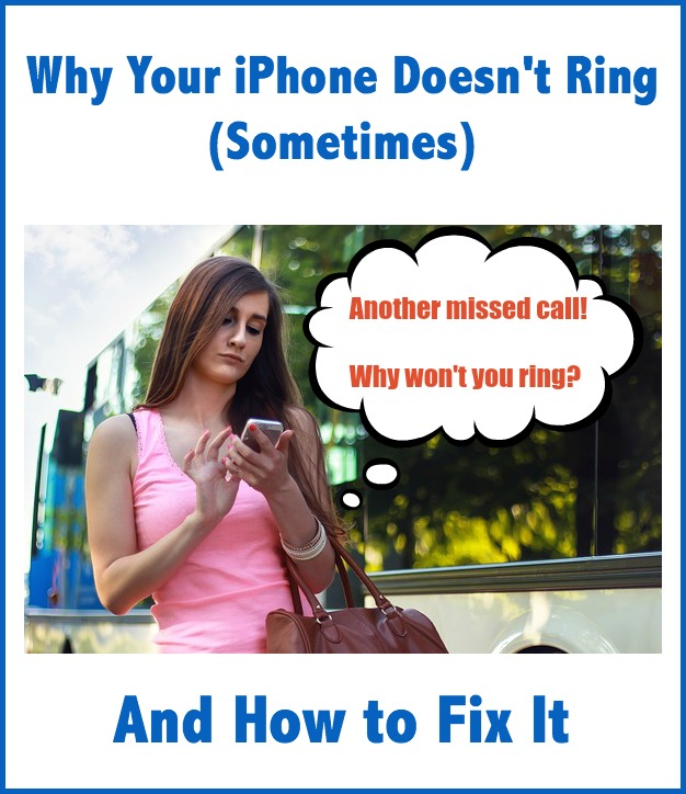 Why Your iPhone Doesn't Ring (Sometimes) and How to Fix It