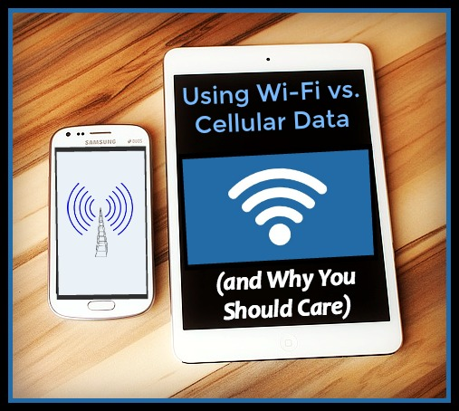 Using Wi-Fi vs. Cellular Data (and Why You Should Care)
