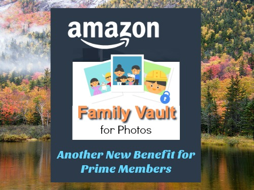 Amazon Family Vault for Photos – Another New Benefit for Prime Members