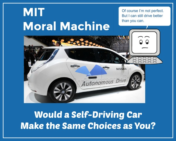MIT Moral Machine – Would a Self-Driving Car Make the Same Choices as You?
