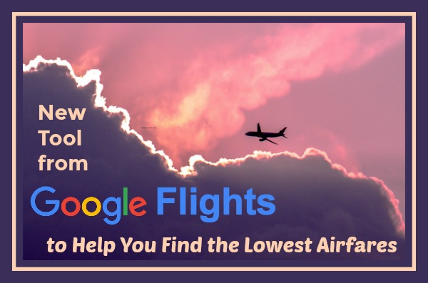 New Tool from Google Flights to Help You Find the Lowest Airfares