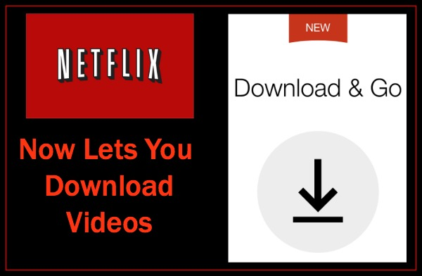 Netflix Now Allows You to Download Videos