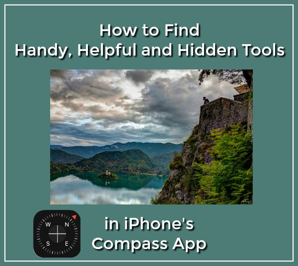 How to Find Handy, Helpful and Hidden Tools in iPhone's Compass App