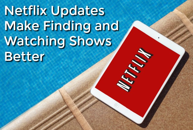 Netflix Updates Make Watching Shows Better