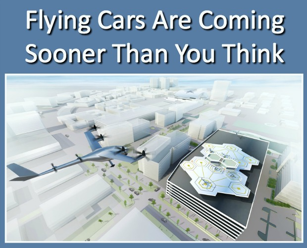 Flying Cars Are Coming Sooner Than You Think