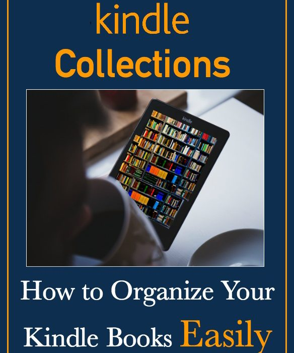 Kindle Collections – How to Organize Your Kindle Books Easily