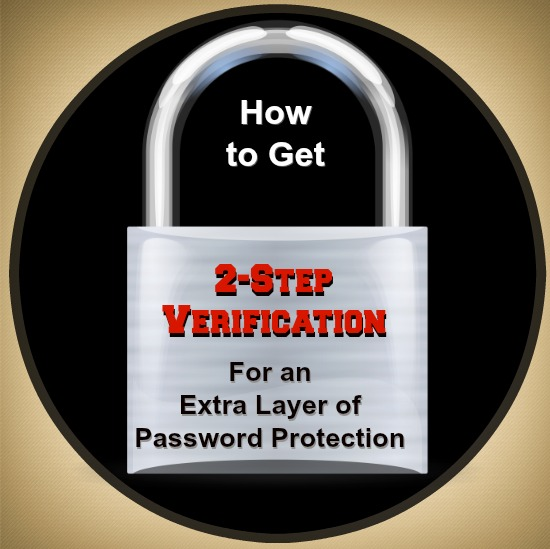How to Use 2-Step Verification for an Extra Layer of Password Protection