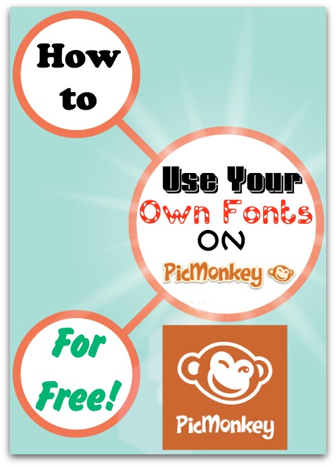 Use Your Own Fonts PicMonkey