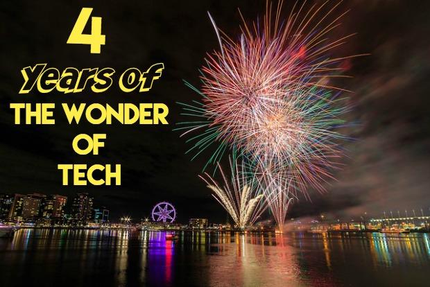 4 Year Anniversary Wonder of Tech