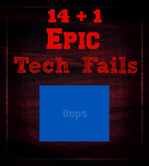 14 + 1 Epic Tech Fails [Infographic]