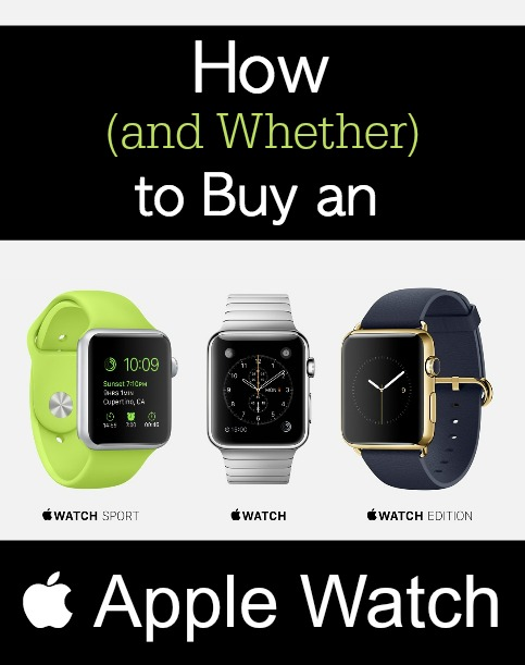 How (and Whether) to Buy an Apple Watch