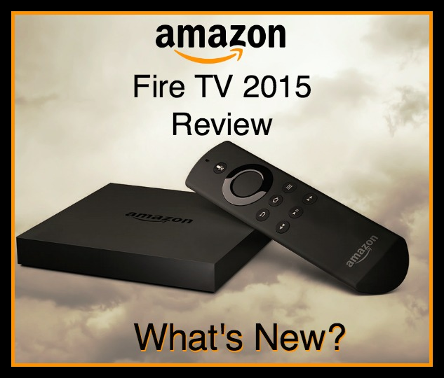 Amazon Fire TV 2015 Review – What's New?