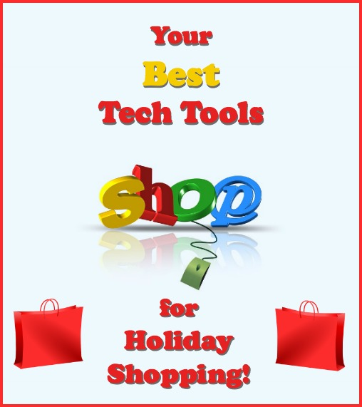 Your Best Tech Tools for Holiday Shopping!