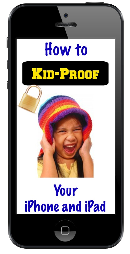 How to Kid-Proof Your iPhone and iPad