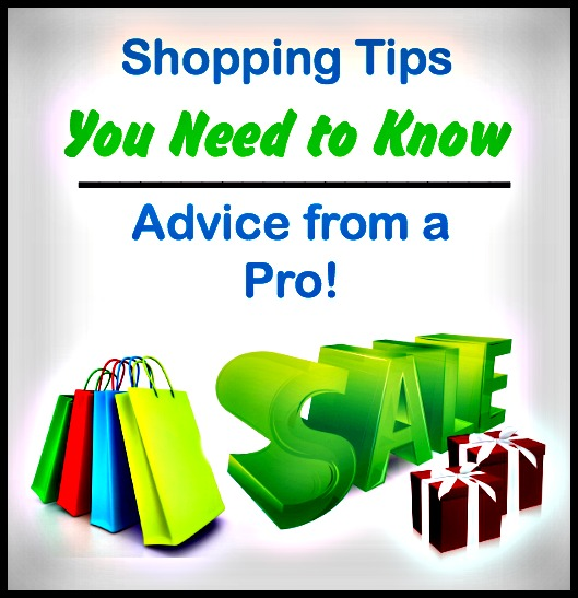 Shopping Tips You Need to Know — Advice from a Pro!