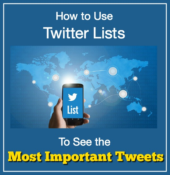 How to Use Twitter Lists to See the Most Important Tweets