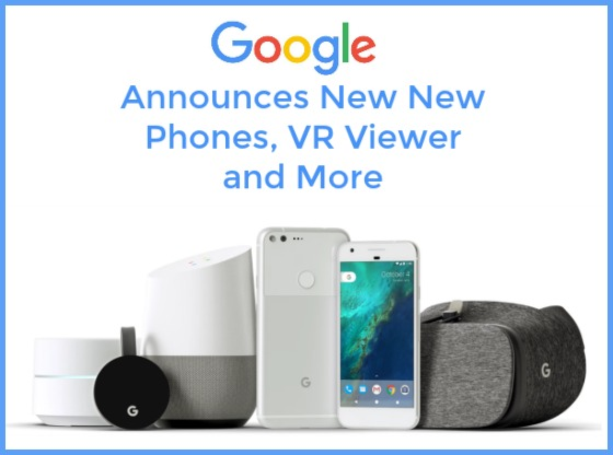 Google Announces New Phones, VR Viewer and More