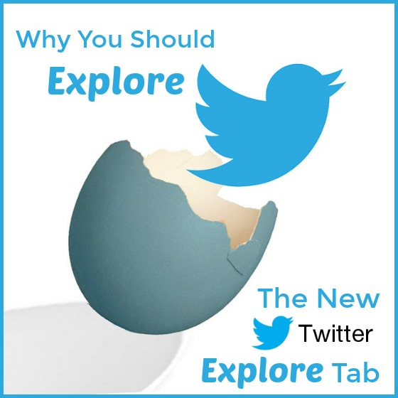 Why You Should Explore Twitter's New Explore Tab